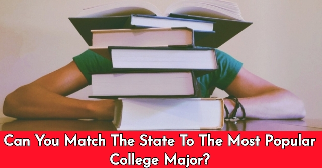 Can You Match The State To The Most Popular College Major?