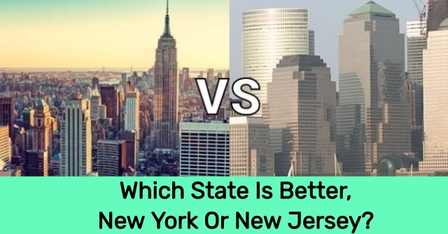 Which State Is Better, New York Or New Jersey?