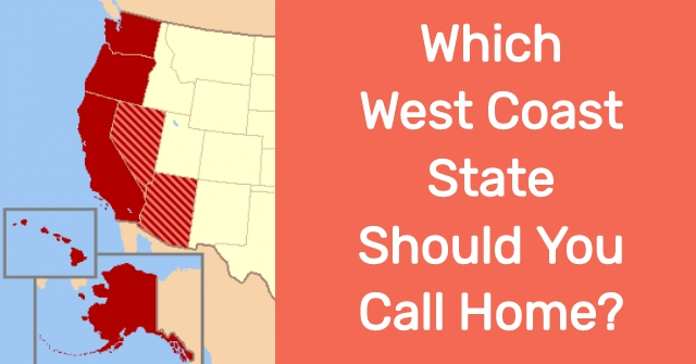 Which West Coast State Should You Call Home?