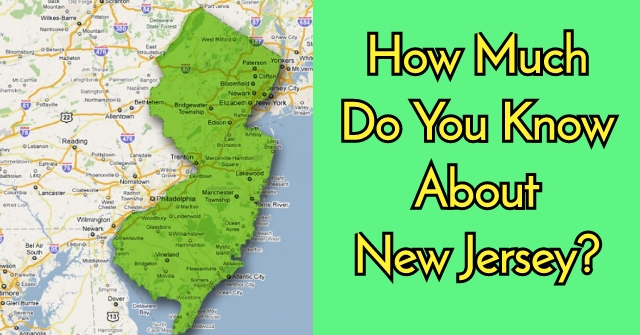 How Much Do You Know About New Jersey?