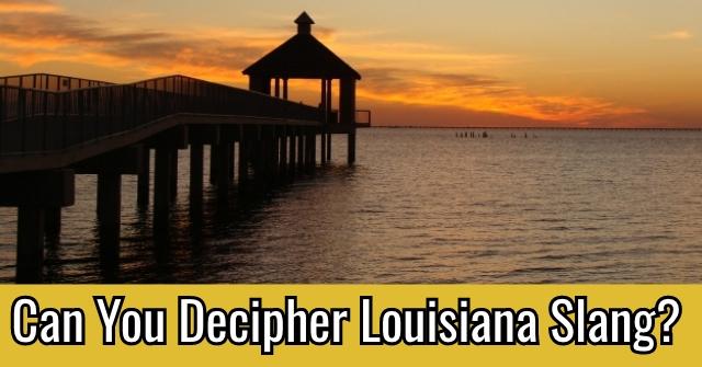 Can You Decipher Louisiana Slang?