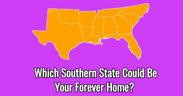Which Southern State Could Be Your Forever Home?