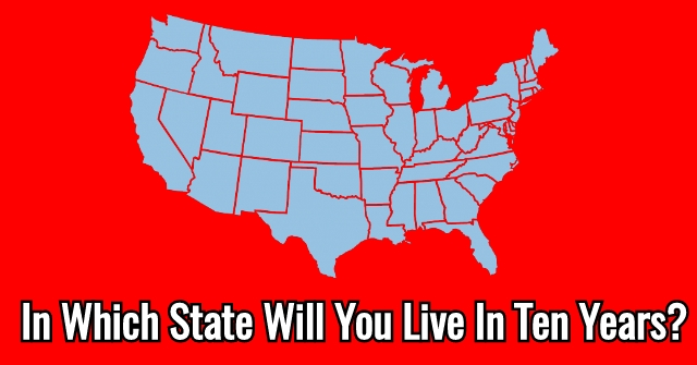 In Which State Will You Live In Ten Years?