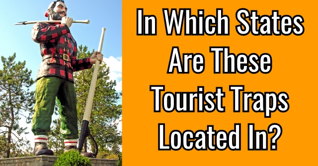 In Which States Are These Tourist Traps Located In?