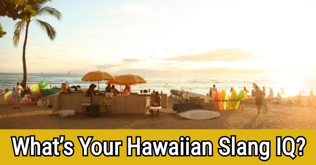 What's Your Hawaiian Slang IQ?