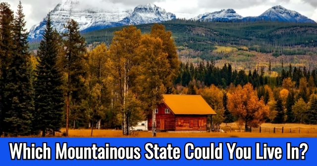 Which Mountainous State Could You Live In?