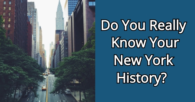 Do You Really Know Your New York History?
