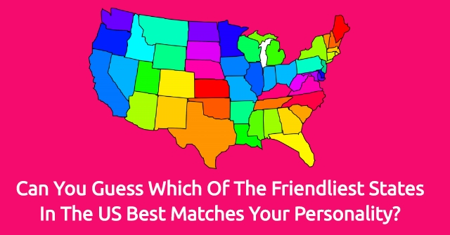 Can You Guess Which Of The Friendliest States In The US Best Matches Your Personality?