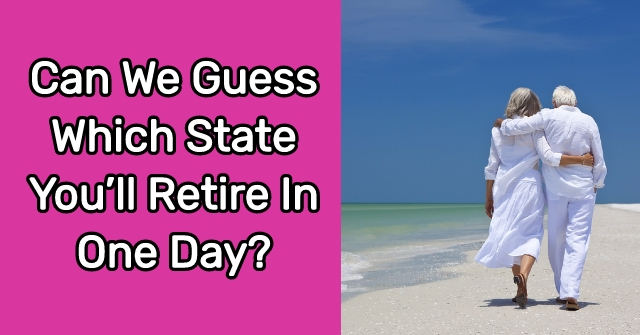 Can We Guess Which State You'll Retire In One Day?