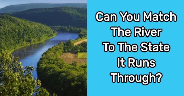Can You Match The River To The State It Runs Through?