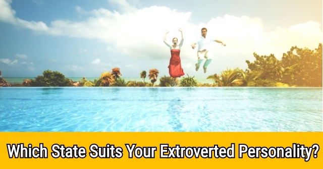 Which State Suits Your Extroverted Personality?