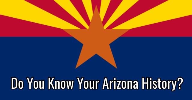 Do You Know Your Arizona History?