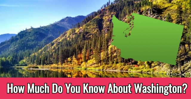 How Much Do You Know About Washington?