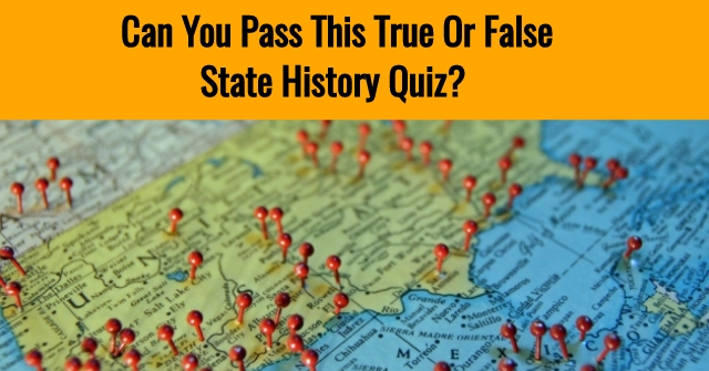 Can You Pass This True Or False State History Quiz?