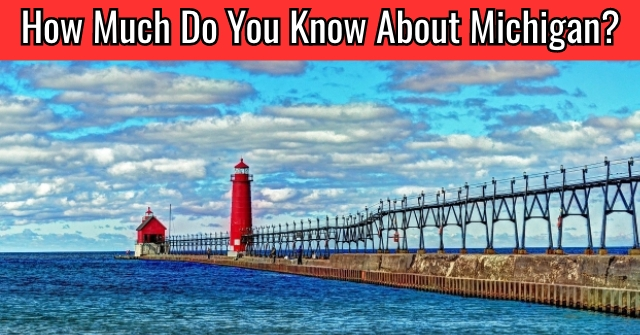 How Much Do You Know About Michigan?