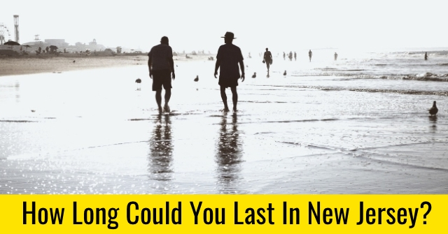 How Long Could You Last In New Jersey?