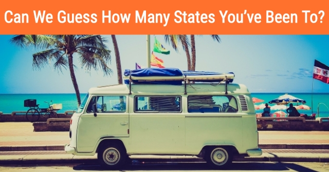 Can We Guess How Many States You've Been to?