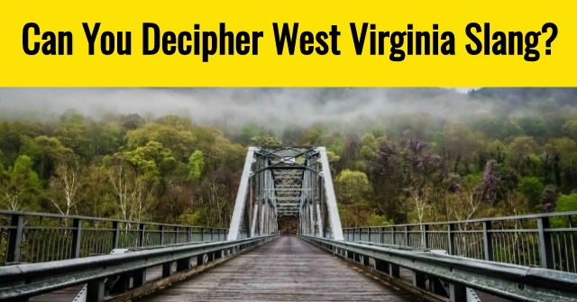 Can You Decipher West Virginia Slang?