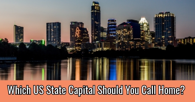Which US State Capital Should You Call Home?