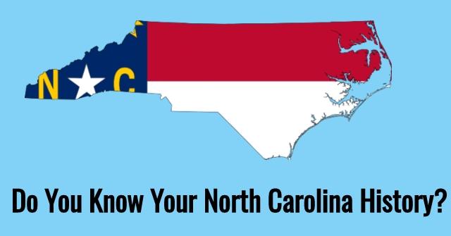 Do You Know Your North Carolina History?