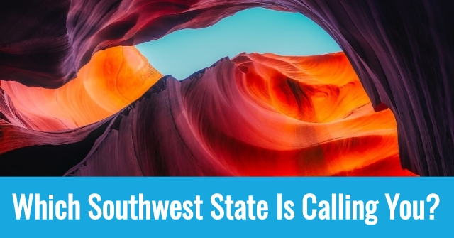 Which Southwest State Is Calling You?