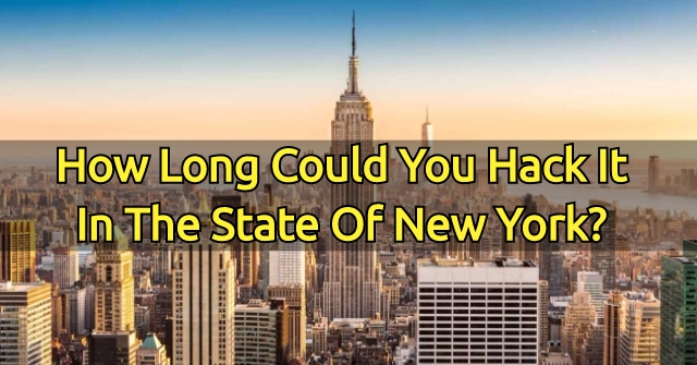 How Long Could You Hack It In The State Of New York?