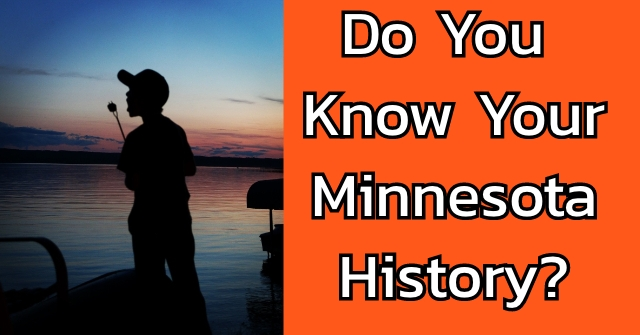 Do You Know Your Minnesota History?
