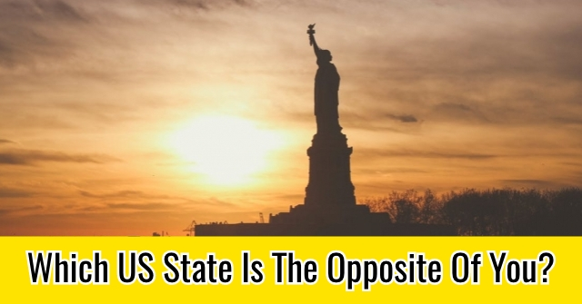 Which US State Is The Opposite Of You?