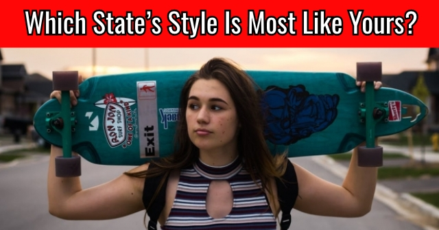 Which State's Style Is Most Like Yours?