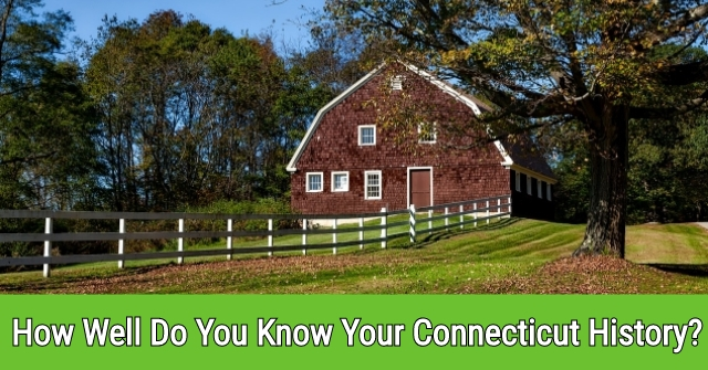 How Well Do You Know Your Connecticut History?