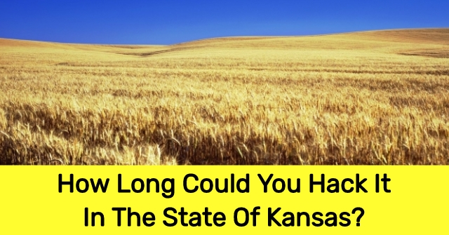 How Long Could You Hack It In The State Of Kansas?