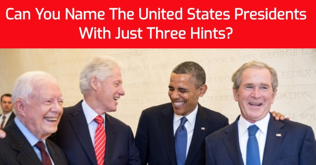 Can You Name The United States Presidents With Just Three Hints?