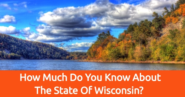 How Much Do You Know About The State Of Wisconsin?
