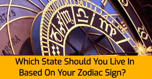 Which State Should You Live In Based On Your Zodiac Sign?