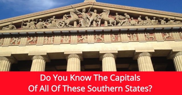 Do You Know The Capitals Of All Of These Southern States?