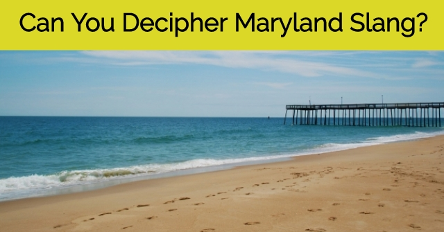 Can You Decipher Maryland Slang?