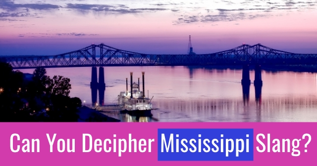 Can You Decipher Mississippi Slang?