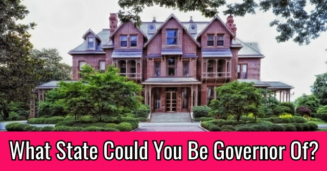 What State Could You Be Governor Of?