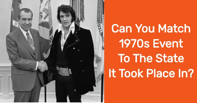 Can You Match 1970s Event To The State It Took Place In?