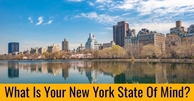 What Is Your New York State Of Mind?