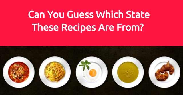 Can You Guess Which State These Recipes Are From?