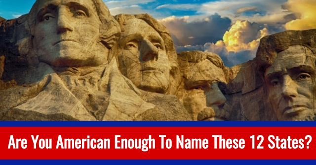Are You American Enough To Name These 12 States?