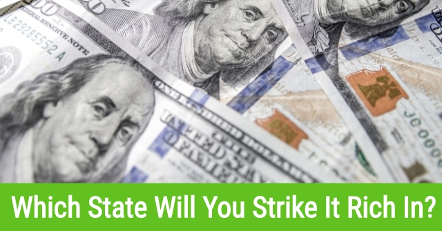 Which State Will You Strike It Rich In?