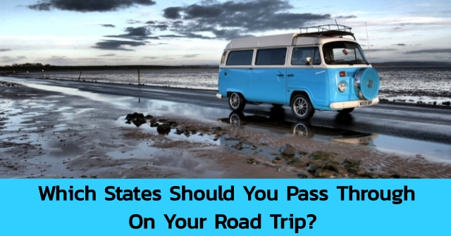 Which States Should You Pass Through On Your Road Trip?