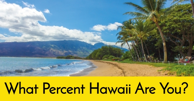 What Percent Hawaii Are You?