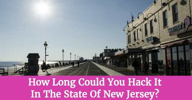 How Long Could You Hack It In The State Of New Jersey?