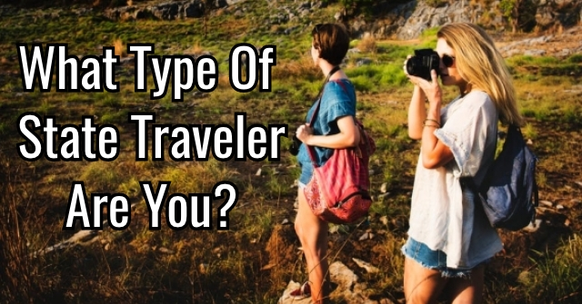 What Type Of State Traveler Are You?