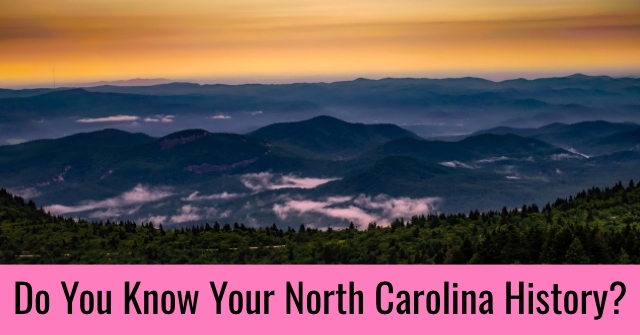 Do You Know Your North Carolina History?