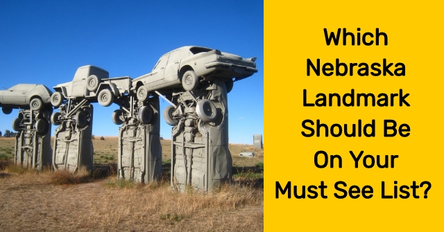 Which Nebraska Landmark Should Be On Your Must See List?