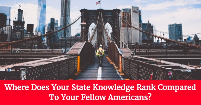 Where Does Your State Knowledge Rank Compared To Your Fellow Americans?